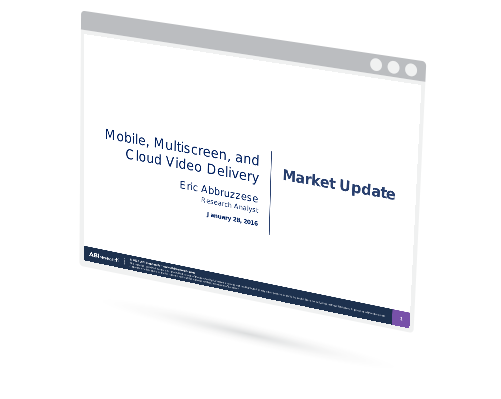 Market Update: Mobile Multiscreen & Cloud Video Delivery Hardware and Services Image