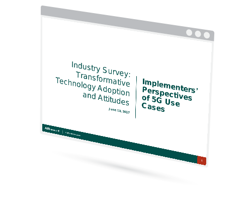 Industry Survey: Transformative Technology Adoption and Attitudes - Implementers' Perspectives of 5G Use Cases Image