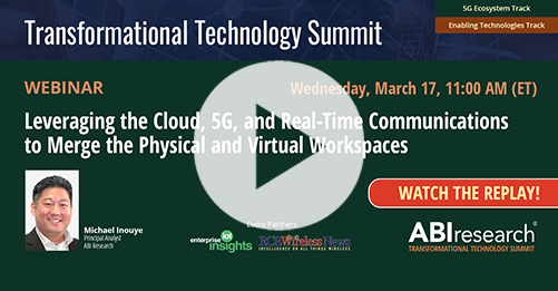 Transformational Technology Summit: Leveraging the Cloud, 5G, and Real-Time Communications to Merge the Physical and Virtual Workspaces Image