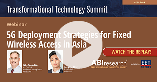 Transformational Technology Summit: 5G Deployment Strategies For Fixed Wireless Access in Asia Image