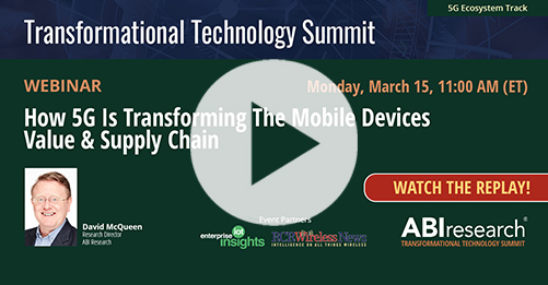 Transformational Technology Summit: How 5G Is Transforming the Mobile Devices Value and Supply Chain Image